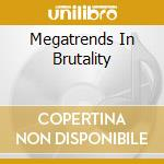 MEGATRENDS IN BRUTALITY cd musicale di COMECON