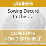 SOWING DISCORD IN THE .... cd musicale di GRAVEYARD RODEO