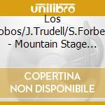 Mountain stage vol.5 cd musicale di Lobos/j.trudell/ Los