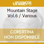 Mountain stage vol.6 - cd musicale di Artisti Vari