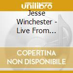 Live from mountain stage - winchester jesse cd musicale di Jesse Winchester