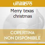 Merry texas christmas cd musicale di Asleep at the wheel