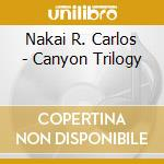 Canyon trilogy cd musicale di Nakai r. carlos