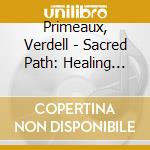 Sacred path cd musicale di Primeaux & mike