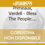 Bless the people - harmonized peyote son cd musicale di Primeaux & mike