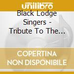 Black Lodge Singers - Tribute To The Elders cd musicale di Black lodge singers