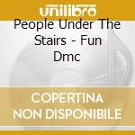 FUN DMC cd musicale di PEOPLE UNDER THE STA