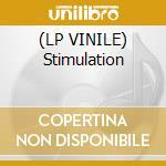(LP VINILE) Stimulation lp vinile