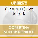 (LP VINILE) Got to rock lp vinile