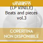 (LP VINILE) Beats and pieces vol.3 lp vinile