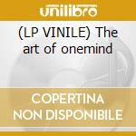 (LP VINILE) The art of onemind lp vinile