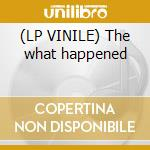 (LP VINILE) The what happened lp vinile