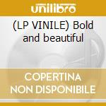 (LP VINILE) Bold and beautiful lp vinile