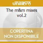 The m&m mixes vol.2 cd musicale di John Morales