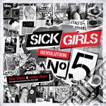 Sick girls - revolution nr.5 cd musicale di Artisti Vari
