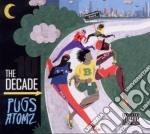The decade cd musicale di Atomz Pugs