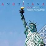 Americana - rock your soul cd musicale di Artisti Vari