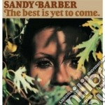 Sandy Barber - The Best Is Yet To Come cd musicale di Sandy Barber