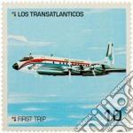 First trip cd musicale di Transatlanticos Los
