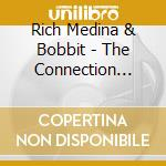 CONNECTION VOL.1, THE cd musicale di RICH MEDINA & BOBBIT