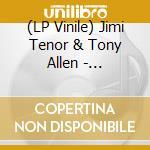 (LP VINILE) INSPIRATION INFORMATION                   lp vinile di JIMI TENOR TONY ALLEN