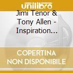 INSPIRATION INFORMATION                   cd musicale di TENOR JIMI-TONY ALLEN