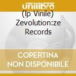(LP VINILE) ZEVOLUTION:ZE RECORDS                     lp vinile di Artisti Vari