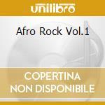 AFRO ROCK VOL.1                           cd musicale di ARTISTI VARI