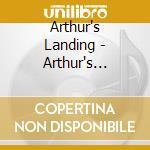 Arthur's landing cd musicale di Landing Arthur's