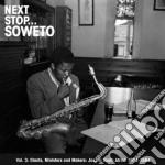 (LP VINILE) Next stop...soweto vol.3 lp vinile di Artisti Vari