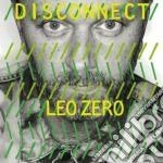 (LP VINILE) Disconnect lp vinile di Leo Zero