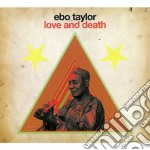 Love & death cd musicale di Ebo Taylor