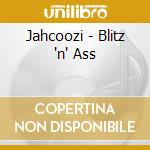 CD - JAHCOOZI - BLITZ 'N' ASS cd musicale di JAHCOOZI