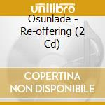 Osunlade presentrs re-offering cd musicale