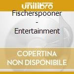ENTERTAINMENT cd musicale di FISHERSPOONER