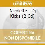 DJ-KICKS(2CD) cd musicale di NICOLETTE