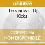 TERRANOVA cd musicale di DJ-KICKS
