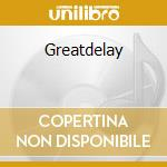 Greatdelay cd musicale