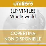 (LP VINILE) Whole world lp vinile