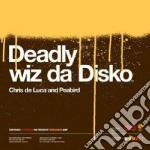 Chris De Luca - Deadly Wiz Da Disko cd musicale