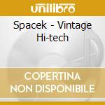 VINTAGE HI-TECH cd musicale di SPACEK