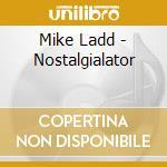 Mike Ladd - Nostalgialator cd musicale di LADD MIKE