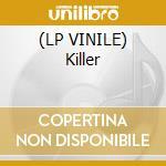 (LP VINILE) Killer lp vinile