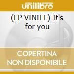 (LP VINILE) It's for you lp vinile