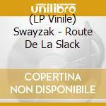 (LP VINILE) Route de la slack:remixes lp vinile