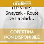 (LP VINILE) Route de la slack:rarities lp vinile