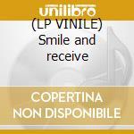 (LP VINILE) Smile and receive lp vinile