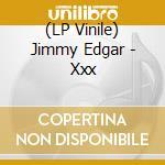 (LP VINILE) Xxx lp vinile di Jimmy Edgar
