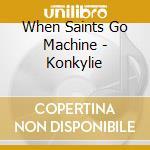 Konkylie cd musicale di When saints go machi