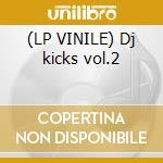 (LP VINILE) Dj kicks vol.2 lp vinile di Motor city drum ense
